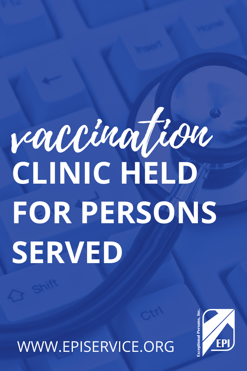 Vaccination Clinic Held for Persons Served